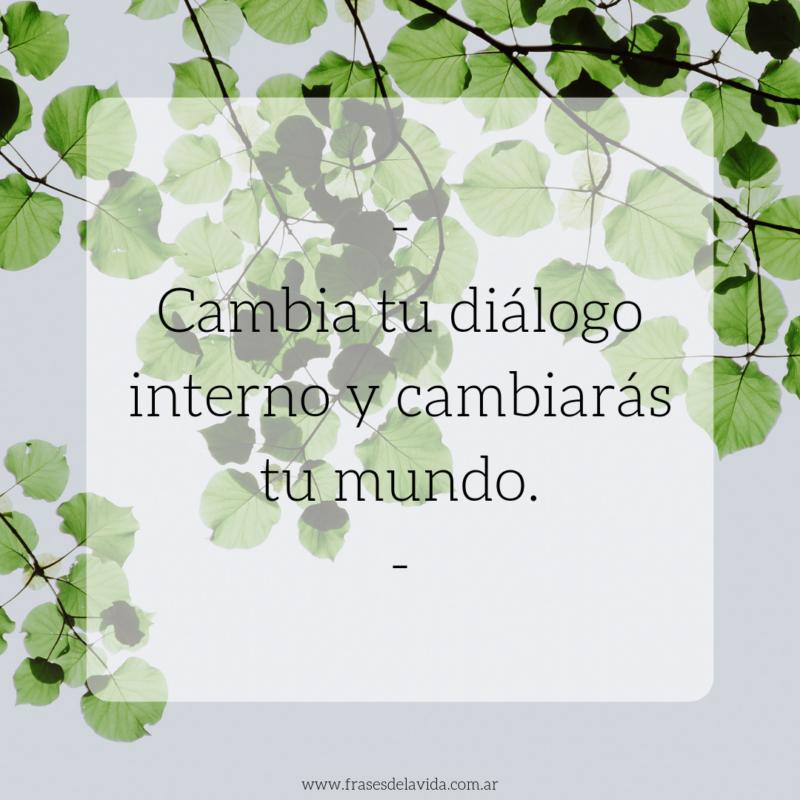 Cuida Tu Diálogo Interno Frases De La Vida
